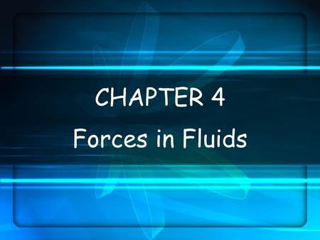 CHAPTER 4 Forces in Fluids.