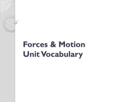 Forces & Motion Unit Vocabulary