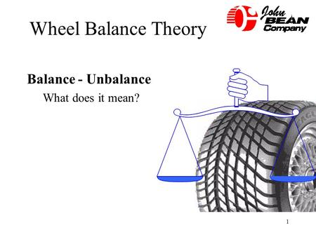 Wheel Balance Theory Balance - Unbalance What does it mean?