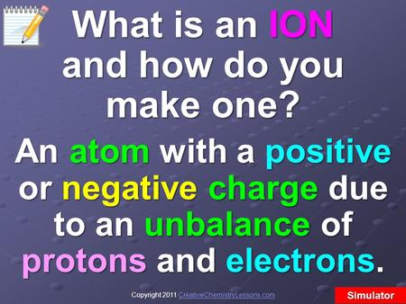 What is an ION and how do you make one?