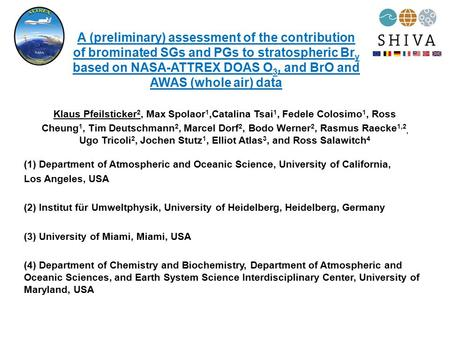 A (preliminary) assessment of the contribution of brominated SGs and PGs to stratospheric Br y based on NASA-ATTREX DOAS O 3, and BrO and AWAS (whole air)