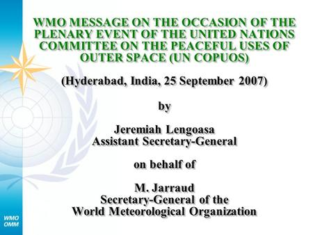 WMO MESSAGE ON THE OCCASION OF THE PLENARY EVENT OF THE UNITED NATIONS COMMITTEE ON THE PEACEFUL USES OF OUTER SPACE (UN COPUOS) (Hyderabad, India, 25.