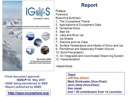 Preface Foreword Executive Summary 1. The Cryosphere Theme 2. Applications of Cryospheric Data 3. Terrestrial Snow 4. Sea Ice 5. Lake and River Ice 6.