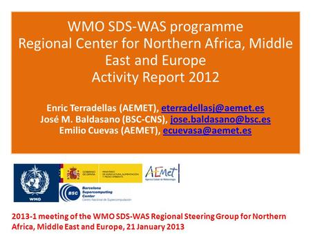 WMO SDS-WAS programme Regional Center for Northern Africa, Middle East and Europe Activity Report 2012 Enric Terradellas (AEMET),