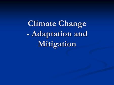 Climate Change - Adaptation and Mitigation. Climate change: processes, characteristics and threats. (2005). In UNEP/GRID-Arendal Maps and Graphics Library.
