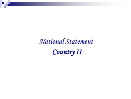 National Statement Country II. Current Status of the Country 1. Nuclear power stations are not planned in the county. 2. Widespread of SRS for industrial.