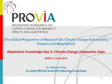 (The Global Programme of Research On Climate Change Vulnerability, Impacts and Adaptation) Adaptation Knowledge Day V: Climate Change Adaptation Gaps BONN,