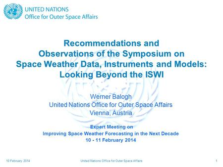 United Nations Office for Outer Space Affairs1 Recommendations and Observations of the Symposium on Space Weather Data, Instruments and Models: Looking.