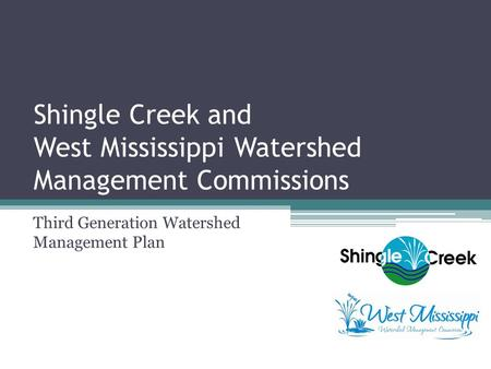 Shingle Creek and West Mississippi Watershed Management Commissions Third Generation Watershed Management Plan.
