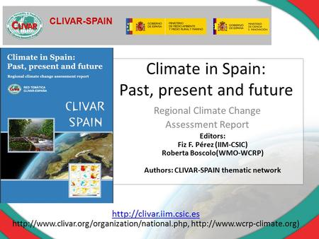 Climate in Spain: Past, present and future Regional Climate Change Assessment Report CLIVAR-SPAIN