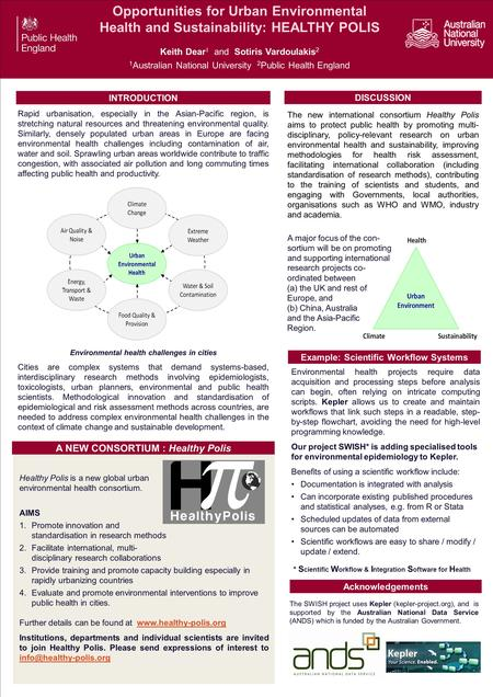 Opportunities for Urban Environmental Health and Sustainability: HEALTHY POLIS Keith Dear 1 and Sotiris Vardoulakis 2 1 Australian National University.