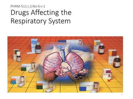 PHRM-511 L.S.No-6 v-1 Drugs Affecting the Respiratory System