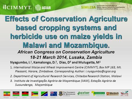 Effects of Conservation Agriculture based cropping systems and herbicide use on maize yields in Malawi and Mozambique. African Congress on Conservation.