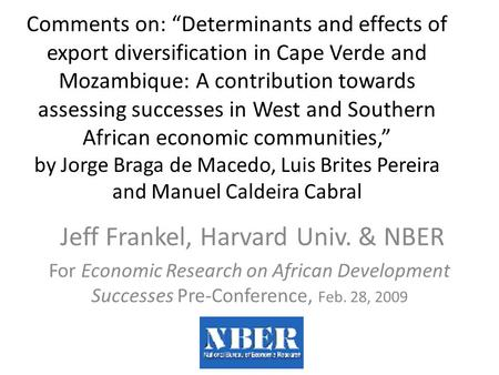 "Comments on: ""Determinants and effects of export diversification in Cape Verde and Mozambique: A contribution towards assessing successes in West and Southern."