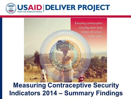 Measuring Contraceptive Security Indicators 2014 – Summary Findings.