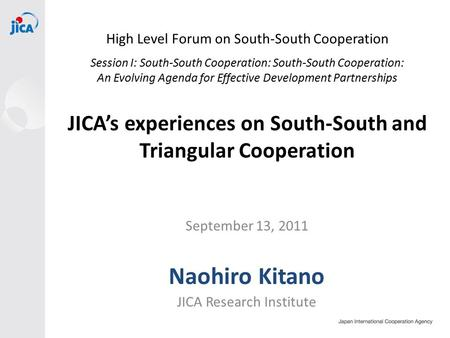 High Level Forum on South-South Cooperation Session I: South-South Cooperation: South-South Cooperation: An Evolving Agenda for Effective Development Partnerships.