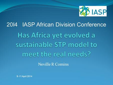 Neville R Comins 20I4 IASP African Division Conference 9 -11 April 2014.