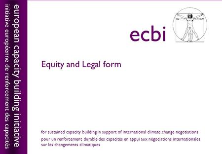 European capacity building initiativeecbi Equity and Legal form european capacity building initiative initiative européenne de renforcement des capacités.