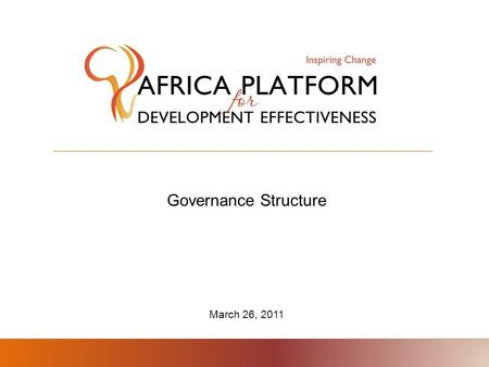 Governance Structure March 26, 2011. How is APDev governed? Oversight Committee (OC) Chairs: AUC / NEPAD Agency Members: African Countries, RECs, Key.