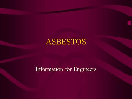 ASBESTOS Information for Engineers. Jane Hallett 2002 Asbestos - Introduction What is asbestos ? What products may contain asbestos ? Why is asbestos.