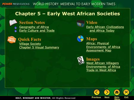 Chapter 5 – Early West African Societies Section Notes Geography of Africa Early Culture and Trade Video Early African Civilizations and Africa Today Images.