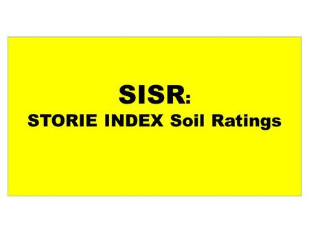SISR : STORIE INDEX Soil Ratings. Storie Index Rating System The Storie Index Rating system ranks soil characteristics according to their suitability.