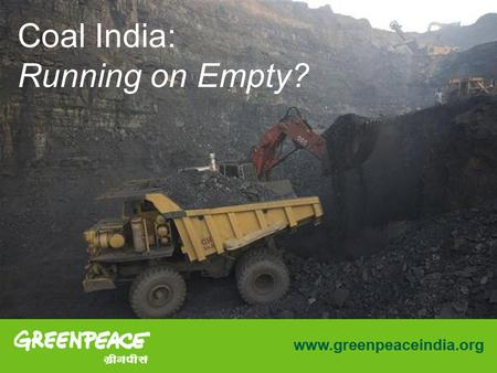 Coal India: Running on Empty?. Key Findings In its 2010 Red Herring prospectus, CIL claimed 64 bt of total coal resource, of which 21.7 was considered.