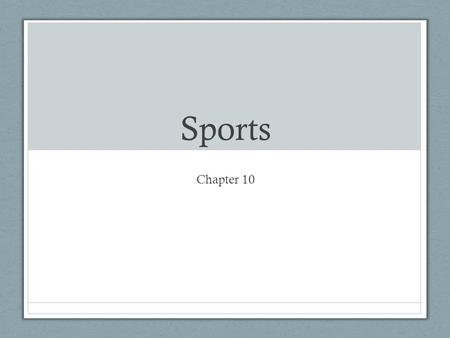 Sports Chapter 10. Word families Teach/ teacher/ teachable Win/ winners/ winning.