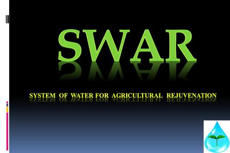 Why SWAR Water, an increasingly scarce commodity is the elixir of life – Shift to a regime of Moisture.  SWAR Technology is unique as it offers highest.