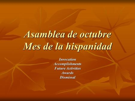 Asamblea de octubre Mes de la hispanidad InvocationAccomplishments Future Activities AwardsDismissal.