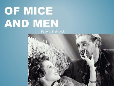 of mice and men is a famous novel written by john steinbeck essay Home essays john steinbeck common themes essay about john steinbeck his most famous books were of mice and men, the grapes of wrath, and east of eden (john steinbeck) as the author of twenty-seven books, including sixteen novels, six non fiction books.