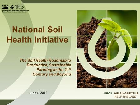 Healthy, Productive Soils System Criteria USDA is an equal opportunity provider and employer. www.nrcs.usda.gov National Soil Health Initiative NRCS -