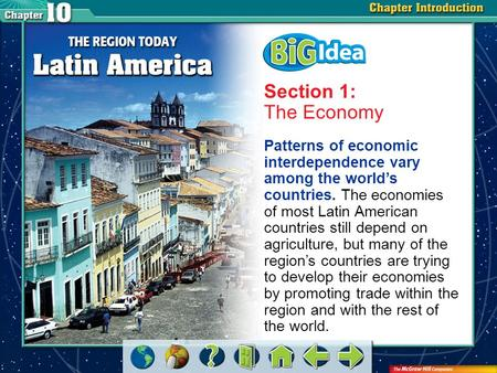 Chapter Intro 2 Section 1: The Economy Patterns of economic interdependence vary among the world's countries. The economies of most Latin American countries.
