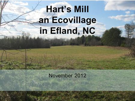 Hart's Mill an Ecovillage in Efland, NC November 2012.