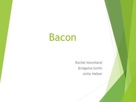Bacon Rachel Mooreland Bridgette Smith Anita Walker.