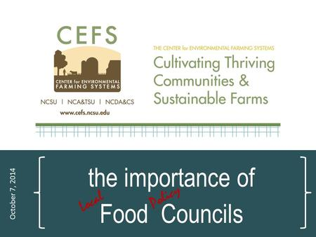 The importance of Food Councils October 7, 2014 Policy Local.