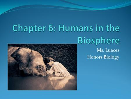Chapter 6: Humans in the Biosphere