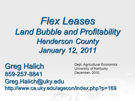 Flex Leases Land Bubble and Profitability Henderson County January 12, 2011 Greg Halich