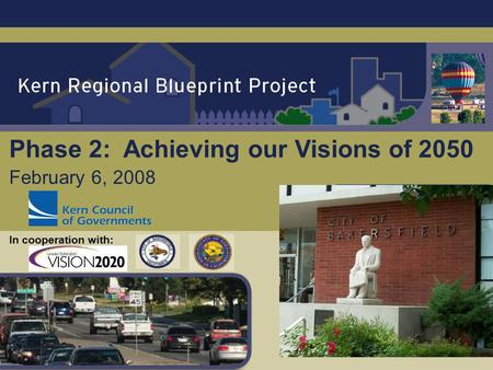 February 6, 2008 Phase 2: Achieving our Visions of 2050 In cooperation with: