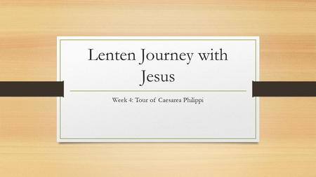 Lenten Journey with Jesus Week 4: Tour of Caesarea Philippi.