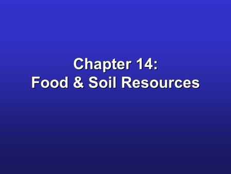 Chapter 14: Food & <strong>Soil</strong> Resources
