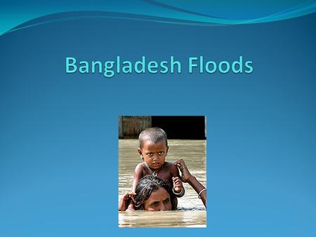What are the Physical causes of Bangladesh Floods? This is River Meghna. Bangladesh has three major rivers. The drainage basins of these rivers cover.