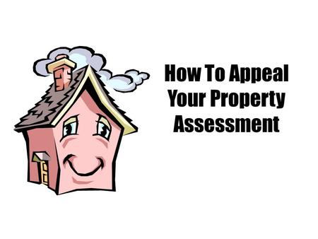 How To Appeal Your Property Assessment. A Very Brief Michigan Assessment History.