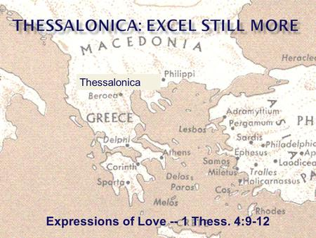Expressions of Love -- 1 Thess. 4:9-12 Thessalonica.