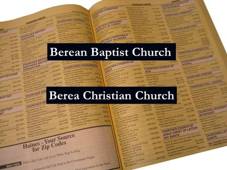Berean Baptist Church Berea Christian Church. Did not find any Thessalonian Church names.