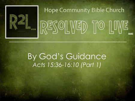Cover Picture By God's Guidance Acts 15:36-16:10 (Part 1)