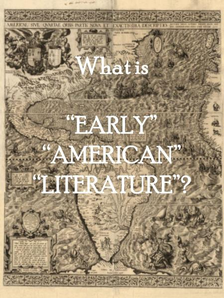 "What is ""EARLY"" ""AMERICAN"" ""LITERATURE""?. Robert E. Spiller, The Roots of National Culture: American Literature to 1830. (1949)"