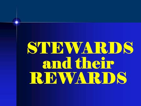 STEWARDS and their REWARDS. 1 Cor 3:11-14 11For no other foundation can anyone lay than that which is laid, which is Jesus Christ. 12 Now if anyone builds.