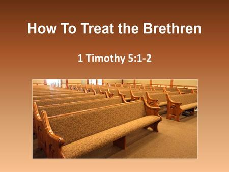 How To Treat the Brethren