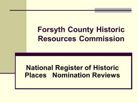 Forsyth County Historic Resources Commission National Register of Historic Places Nomination Reviews.